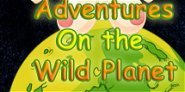 Adventures on the Wild Planet
